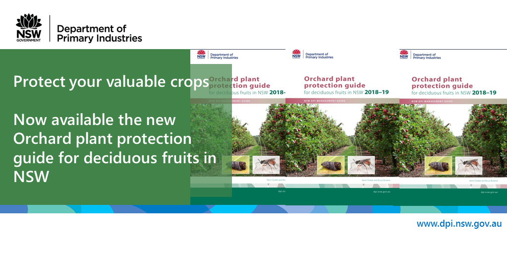 Protect your valuable crops. Now available the new Orchard plant protection guide for deciduous fruits in NSW